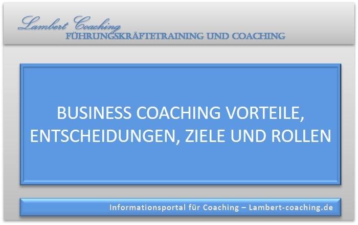 Business Coaching Vorteile, Entscheidungen, Ziele und Rollen