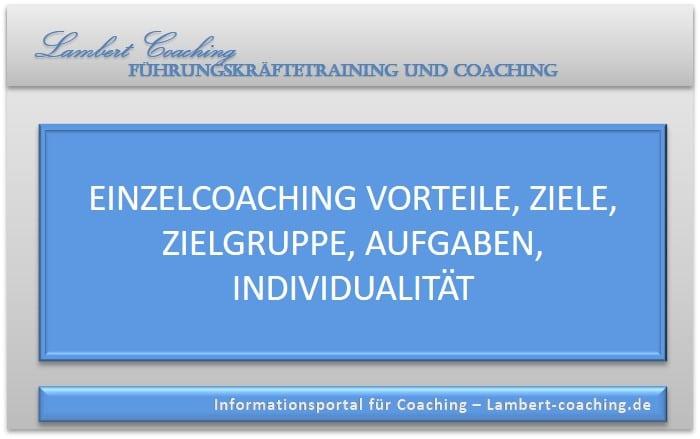 Einzelcoaching Vorteile, Ziele, Zielgruppe, Aufgaben, Individualität