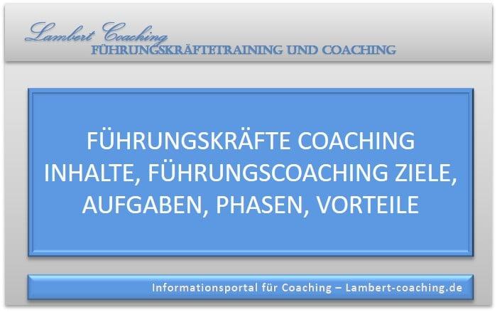 Führungskräfte Coaching Inhalte, Führungscoaching Ziele, Aufgaben, Phasen, Vorteile