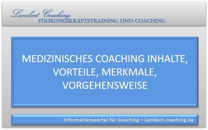 Medizinisches Coaching Inhalte, Vorteile, Merkmale, Vorgehensweise