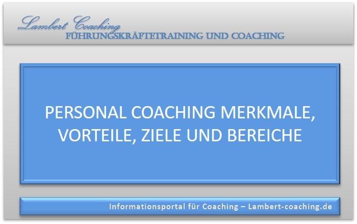 Individuelles Coaching Merkmale, Vorteile, Ziele und Bereiche von Biographie über Selbstwert bis hin zur Führung