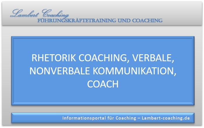 Rhetorik Coaching, verbale, nonverbale Kommunikation, Coach