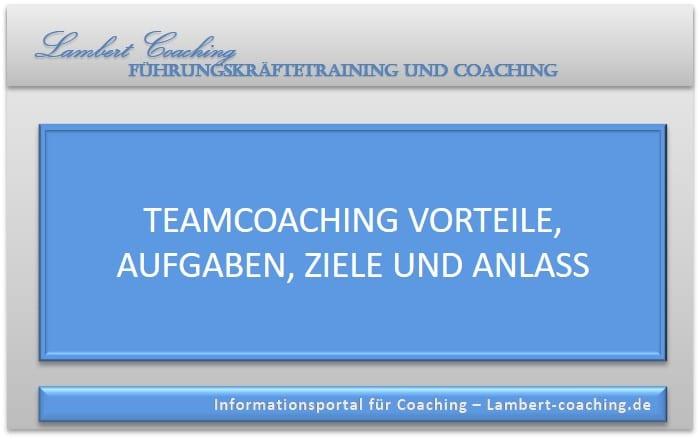 Teamcoaching Vorteile, Aufgaben, Ziele und Anlass