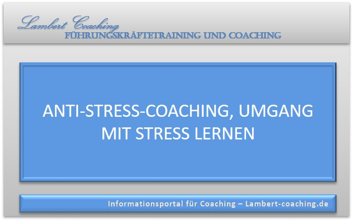 Anti Stress Coaching, Umgang mit Stress, Alltag, Gelassenheit, Ruhe finden