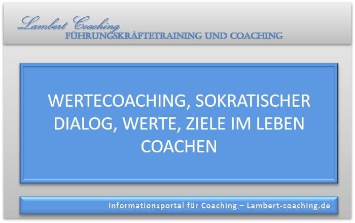 Wertecoaching, sokratischer Dialog, Werte, Ziele im Leben coachen