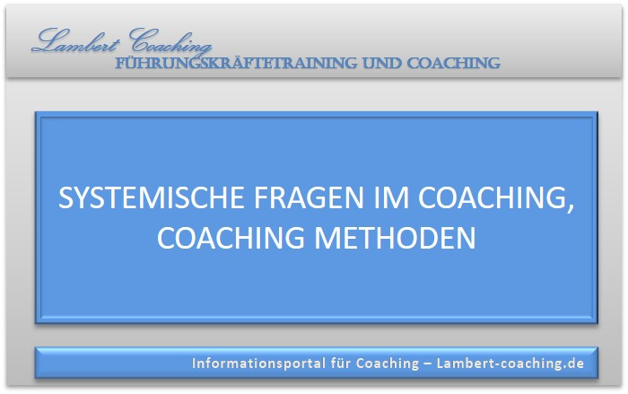 Systemische Fragen im Coaching, Coaching Methoden