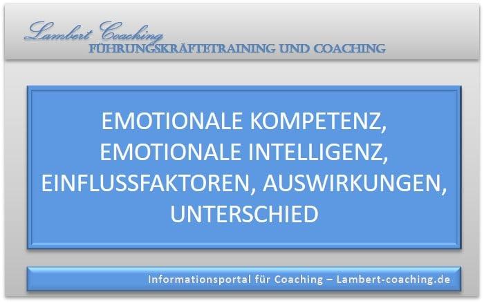 Emotionale Kompetenz, emotionale Intelligenz, Einflussfaktoren, Auswirkungen, Unterschied