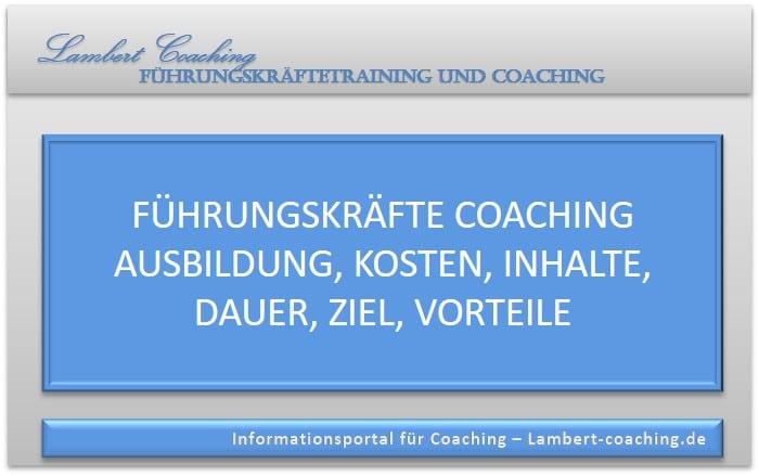 Die Führungskräfte Coaching Ausbildung, Kosten, Inhalte, Dauer, Ziel sowie Vorteile im Einzelcoaching und Gruppenunterricht