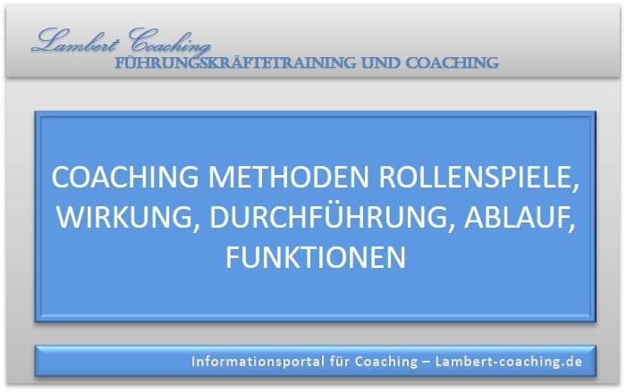 Coaching Methoden Rollenspiele, Wirkung, Durchführung, Ablauf, Funktionen